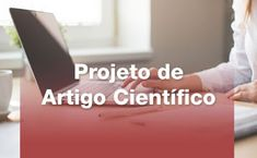 Projeto de Artigo Científico Modelo e desenvolvimento de itens passo a passo Science Articles, Overhead Press, Step By Step, Model, Log Projects