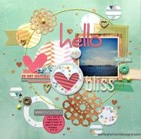 Hello Bliss by ashleyhorton010675 from our Scrapbooking Gallery originally submitted 08/29/13 at 08:25 AM