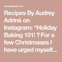 """Recipes By Audrey Adrinè on Instagram: """"Holiday Baking 101! 🥮  For a few Christmases I have urged myself to get into baking- because it can still be fun AND more heathy than store…"""" Holiday Baking, Holiday Recipes, How To Get, Canning, Store, Fun, Instagram, Holiday Foods, Larger"""