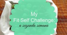 My Fit Self Challenge - a 2ª semana http://www.yoursecretgirl.com/2016/03/my-fit-self-challenge-2-semana.html