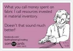 http://www.sewingpartsonline.com/ What you call money spent on fabric I call resources invested in material inventory. Doesn't that sound better?