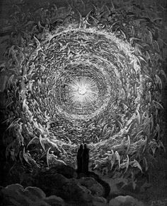 """""""Remember tonight... for it is the beginning of always""""  Gustave Doré - """"Dante The Empyrean"""""""