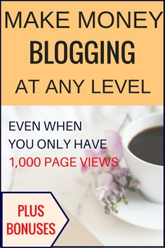 Make money blogging even without a ton of page views. Are you waiting to increase your blog traffic before you monetize your blog? The perfect timing is now. You can make money blogging even with only 1000 page views. #blogging #makemoneyblogging aff link