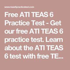 Free ATI TEAS 6 Practice Test - Get our free ATI TEAS 6 practice test. Learn about the ATI TEAS 6 test with free TEAS 6 practice questions!