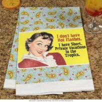 I Do Not Have Hot Flashes Funny Kitchen Towel