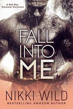 Fall Into Me (A British Rockstar Romance) (English Edition) von [Wild, Nikki]