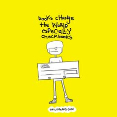 The most important book in the world is a checkbook...