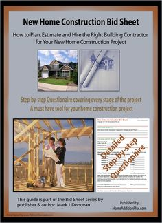 Here is a New Home Construction Bid Sheet for helping soon-to-be-homeowners hire the right general contractor and subcontractors. It also helps a homeowner plan and estimate costs for the entire construction project.    See more home improvement projects and/or get help on your home improvement projects at my website www.HomeAdditionPlus.com. Thanks!