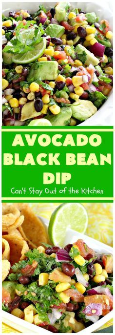 Avocado Black Bean Dip | Can't Stay Out of the Kitchen | one of the best #TexMex #appetizers you'll ever taste! Perfect for summer #holidays like the #FourthofJuly or #LaborDay, the #SuperBowl or other tailgating parties, potlucks and backyard barbecues. #Avocado #corn #blackbeans #chilies #glutenfree #vegan