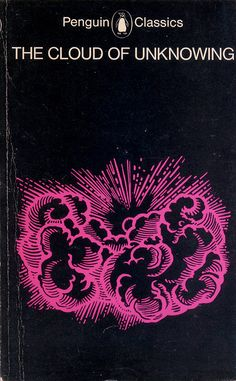 c86:    The Cloud of Unknowing  An anonymous work of Christian mysticism from the late 14th century Cover based on an engraving by Diana Bloomfield, 1977 reprint  via Montague Projects