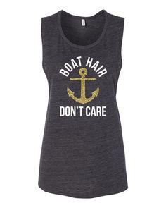 Boat Hair Don\'t Care  Boating tank top shirt