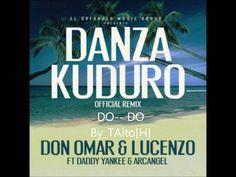 Danza Kuduro - Don Omar Ft. Lucenzo,  Daddy Yankee, & Arcangel (Remix) L...