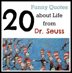 "These funny, inspirational quotes about life will have you laughing and learning at the same time. Dr. Seuss quotes are known for being both funny and inspirational. Affiliate links used. Who said it better than the author of ""Did I Ever Tell You How Lucky You Are?"" and ""The Shape of Me and Other Stuff?"" Have …"