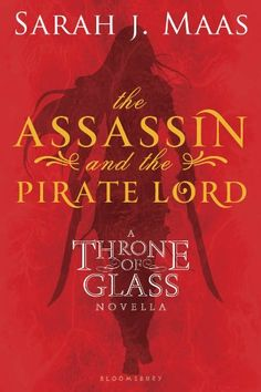 Amazon.com: The Assassin and the Pirate Lord: A Throne of Glass Novella eBook: Sarah J. Maas: Kindle Store