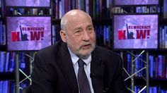 Wednesday, May 24, 2017: 	Economist Joseph Stiglitz: Trump's Budget Takes A Sledgehammer To What Remains Of The American Dream