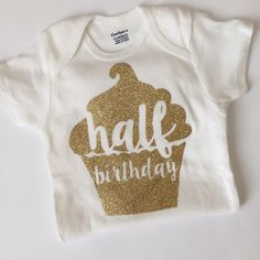 Half Birthday Cupcake Onesie, Custom Half Birthday Outfit, Half Birthday, 6 Months onesie, Cupcake outfit, Gold Outfit, ANY COLOR by kreationsbychristine on Etsy https://www.etsy.com/listing/232857945/half-birthday-cupcake-onesie-custom-half