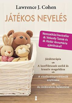 Játékos nevelés - Lawrence J. Friedrich Schiller, My Children, Kids, Parenting Books, What To Read, Plastic Laundry Basket, Trees To Plant, Teaching, Education