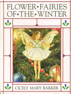Flower Fairies of the Winter | Cicely Mary Barker