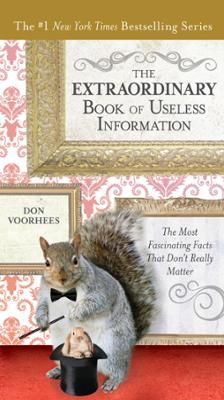 The Extraordinary Book of Useless Information by Don Voorhees, Click to Start Reading eBook, There are more incredibly pointless and delightfully entertaining things to discover in this new entr
