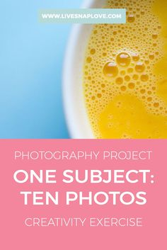 Photography Project | Photo Ideas | Creativity Exercise