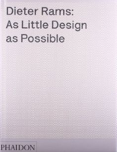 Dieter Rams: As Little Design as Possible:Amazon:Books