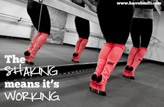 the SHAKING means it's WORKING! I say this in my classes because it's true! #fitness #livebythebarrecode