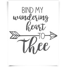 """""""Bind my wandering heart to Thee"""" FREE printable from Chickadee Art and Company. From the hymn """"Come Thou Fount"""