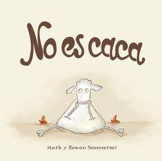 No és caca. Mark i Rowan Sommerset (La Galera) Tapas, Humor Escatológico, Books For Teens, Rowan, Children, Kids, Editorial, Snoopy, Fictional Characters