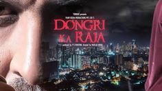 Dongri Ka Raja Movie is an upcoming indian action bollywood movie which is directed by Hadi Ali Abrar and Produced by PS Chhatwal
