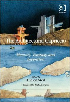 The architectural capriccio: memory, fantasy and invention / Lucien Steil (2014). Oria: http://bibsys-primo.hosted.exlibrisgroup.com/primo_library/libweb/action/dlDisplay.do?docId=BIBSYS_ILS141616008&vid=AHO
