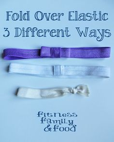 Fold Over Elastic 3 Different Ways