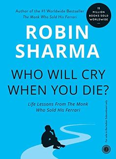 Who Will Cry When You Die? There is no need for me to sing the same paeans that have already been sung for the book; instead i would just like to say that one should read this book while undergoing the darkest phases of life. Human beings are so often…