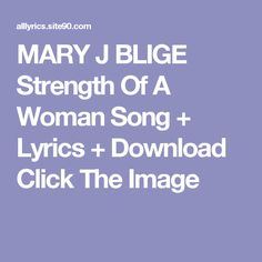MARY J BLIGE Strength Of A Woman Song + Lyrics + Download Click The Image