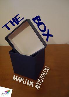 The box, Marina Apostolou, Translation from Greek: Vicky Panagiotopoulou, Saita publications, December 2013, ISBN: 978-618-5040-52-9 Download it for free at: www.saitabooks.eu/2013/12/ebook.73.html