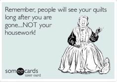 Quilt vs Housework