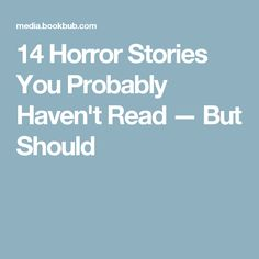 14 Horror Stories You Probably Haven't Read — But Should