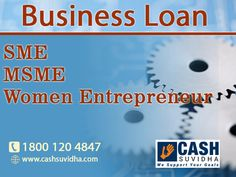 Cash Suvidha offer Business Loan to SME, MSME and Women Entrepreneur. #BusinessLoan #LoanforSMEs #BusinessLoanMSME