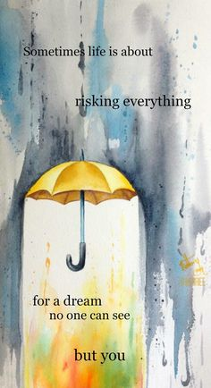 Sometimes life is about risking everything for a dream no one can see but you. #dream #life