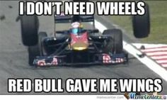 Formula 1 - Red Bull Renault Team - I do not need wheels Red Bull gave me wings Really Funny Memes, Stupid Funny Memes, Funny Relatable Memes, Haha Funny, Funny Stuff, Funny Things, Car Jokes, Car Humor, Formula 1 Mexico