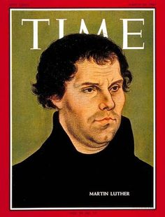 "TIME Magazine Cover: Martin Luther - March The article on Martin Luther was entitled ""Obedient Rebel."" It was published during the anniversary of the Reformation."