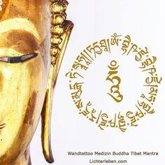 Wandtattoo Medizin Buddha Mantra für Heilung Liebe und Weisheit #lichterleben #medizinbuddha