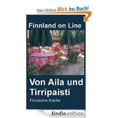 Von Aila und Tirripaisti. Rezepte der finnischen Küche