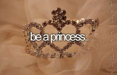 I will be a queen.  Princesses always need to be saved.  Queens have their stuff together and people don't mess with them!