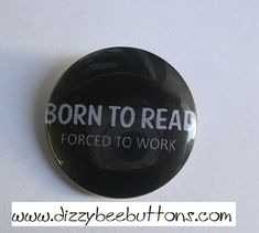 Do you love to read? Then this button is for you. You might also like our Bibliophile button. https://www.etsy.com/listing/233112102/bibliophile-book-lovers-125-pinback?ref=shop_home_active_3  Or our Women who read are dangerous button. https://www.etsy.com/listing/238280314/women-who-read-are-dangerous-125-pinback?ref=shop_home_active_22  Choose the product you wish to purchase from the drop down Select A Material menu. ************...