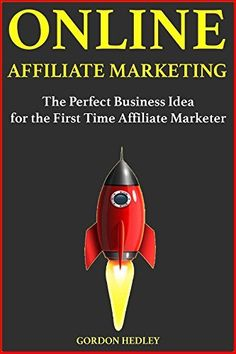 Online Affiliate Marketing: The Perfect Business Idea for the First Time Affiliate Marketer.   Read the rest of this entry » http://freeaffiliatepro.com/online-affiliate-marketing-the-perfect-business-idea-for-the-first-time-affiliate-marketer/ #BUSINESSECONOMICS/KnowledgeCapital, #Ebook, #GordonHedley #AffiliateMarketingTraining