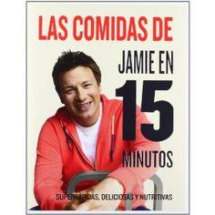 Las comidas de Jamie en 15 minutos Cocina/ Gastronomia: Amazon.es: JAMIE OLIVER , ROSA TOVAR : Libros
