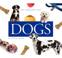 Dogs (Pet Care for Kids) « Library User Group