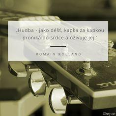 Hudba - jako déšť, kapka za kapkou proniká do srdce a oživuje jej. - Romain Rolland #hudba #srdce Place Cards, Place Card Holders, Engagement, Feelings, Words, Quotes, Lp, Celebrities, Music