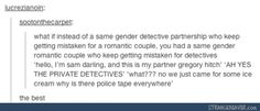 """"""" I think we need to stop introducing ourselves as partners this is the third missing persons case we've been asked to solve this month it's getting out of hand """" """" agreed now she was last seen at the train station right ?"""""""
