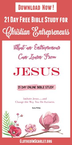 """""""What an Entrepreneur can Learn from Jesus"""" is a comprehensive 21 day Bible study on the different character traits an entrepreneur can learn from Jesus. Get Your Free eBook today!"""